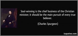 Soul-winning is the chief business of the Christian minister; it ...