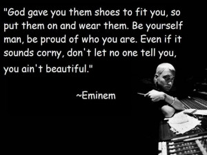 Moving Eminem Quote On Being Proud Of Being Your Beautiful Self