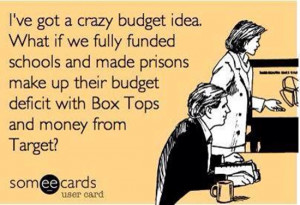 ve got a crazy budget idea. What if we fully funded school and ...