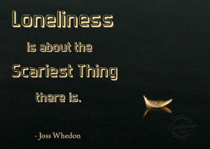 Lonely Sayings Loneliness quote: loneliness