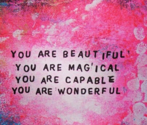... , Magical, Capable, Wonderful, For my daughter, #daughter #quote