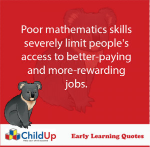 ChildUp Early Learning Quote #296: Poor Mathematics Skills…