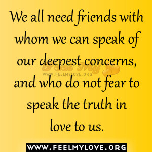 We-all-need-friends-with-whom-we-can-speak-of-our-deepest-concerns-and ...
