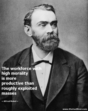 ... than roughly exploited masses - Alfred Nobel Quotes - StatusMind.com