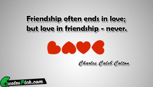 Friendship Often Ends In Love by charles-caleb-colton Picture Quotes