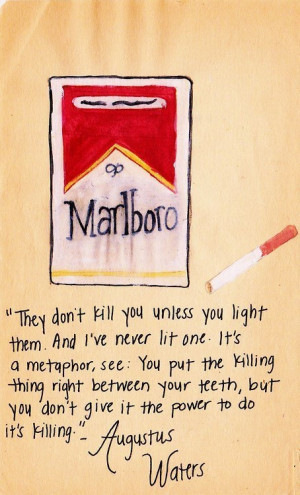 ... It's A Metaphor, See. You Put The Killing….. - Augustus Waters