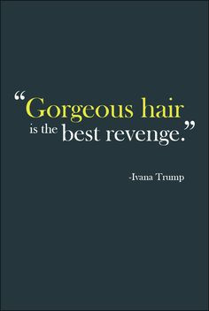Gorgeous hair really is the best revenge, don't you think? More