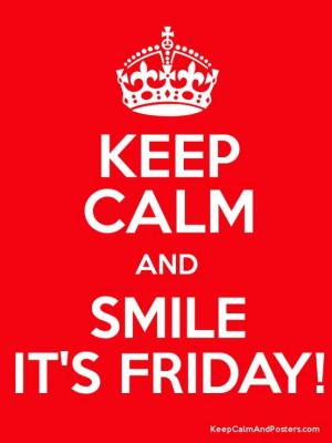 Happy Friday! #happyfriday #friday #tgif #keepcalm | Quotes to Live By