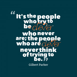 ... Clever Who Never Are The People Who Are Clever Never Think Of Trying
