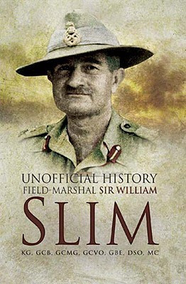 """... Unofficial History: Field-Marshal Sir William Slim"""" as Want to Read"""