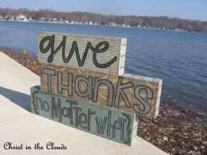 Being Thankful To God Quotes Being thankful: no matter what