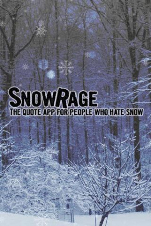 Funny Snow Rage Quotes - screenshot
