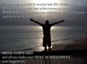... Make Your Next Achievement your biggest yet ~ Inspirational Quote
