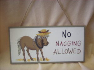 Rapunzel's Online » Signs & Sayings » No Nagging Sign