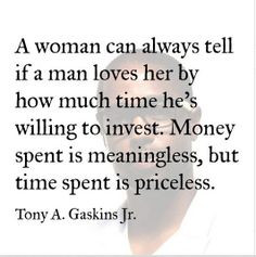... spending time with my significant other then the money they spend More