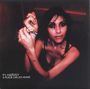 PJ HARVEY A Place Called Home (2001 UK limited edition vinyl 7