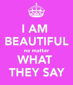 am beautiful no matter what they say