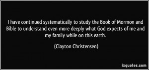 ... expects of me and my family while on this earth. - Clayton Christensen