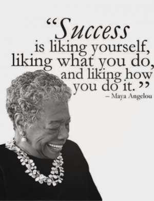Maya angelou love what you do picture quote