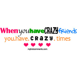 Crazy Friends