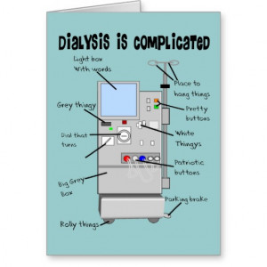 Dialysis Nurse/Tech Funny Gifts Greeting Cards