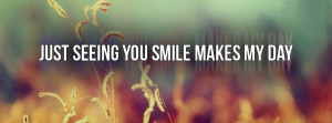 smiling quotes you make me smile quotes facebook covers smile 850x315