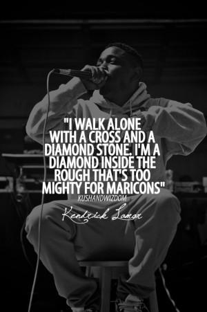 walk alone with a cross and a diamond stone. I'm a diamond inside ...