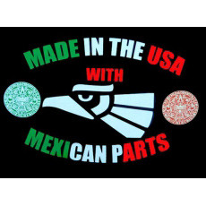 ... with mexican parts t shirt made in the usa with mexican parts $ 14 95