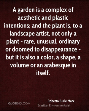 garden is a complex of aesthetic and plastic intentions; and the ...