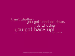 You'll Get Knocked Down, Just Get Right Back Up Again