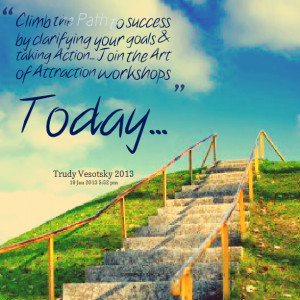 Quotes Picture: climb the path to success by clarifying your goals