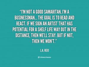 quote-L.A.-Reid-im-not-a-good-samaritan-im-a-143352_1.png