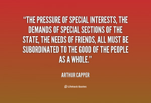 The pressure of special interests, the demands of special sections of ...
