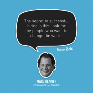 The secret to successful hiring is this: look for the people who want ...