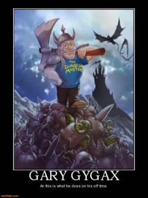 gary-gygax-gygax-epic-dungeons-dragons-nerd-demotivational-posters ...