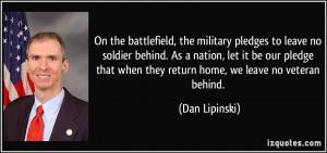 ... that when they return home, we leave no veteran behind. - Dan Lipinski