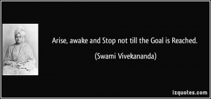 Arise, awake and Stop not till the Goal is Reached. - Swami ...