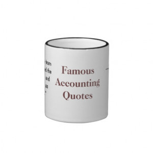Funny Famous and Financial Accounting Quotes! Mugs