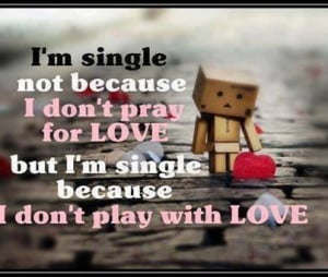 Am Single Because Quotes I'm single not because i don't