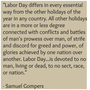 ... Quotes Samuel gompers quote on the peaceful origins of labor day