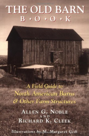 The Old Barn Book: A Field Guide to North American Barns & Other Farm ...