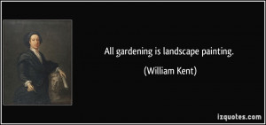 More William Kent Quotes