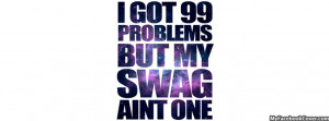 related pictures 99 problems swag facebook cover