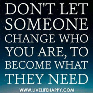 Don't change yourself just for others!