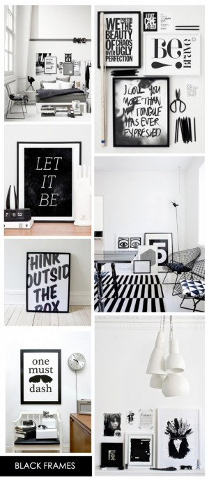 Black and white framed sayings. Nice.