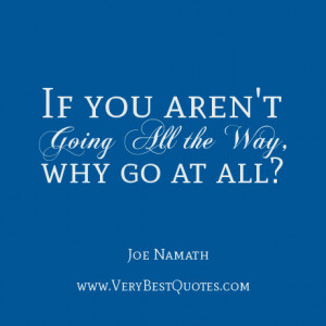 inspirational sport quotes, going all the way quotes
