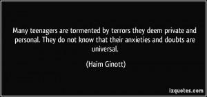 Many teenagers are tormented by terrors they deem private and personal ...