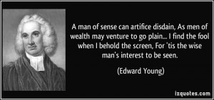 man of sense can artifice disdain, As men of wealth may venture to ...