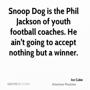 Snoop Dog is the Phil Jackson of youth football coaches. He ain't ...