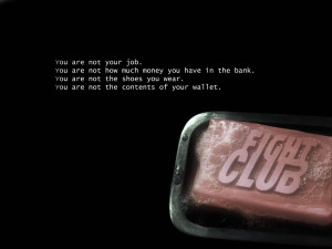 You Are Not Your Job Fight Club Quote